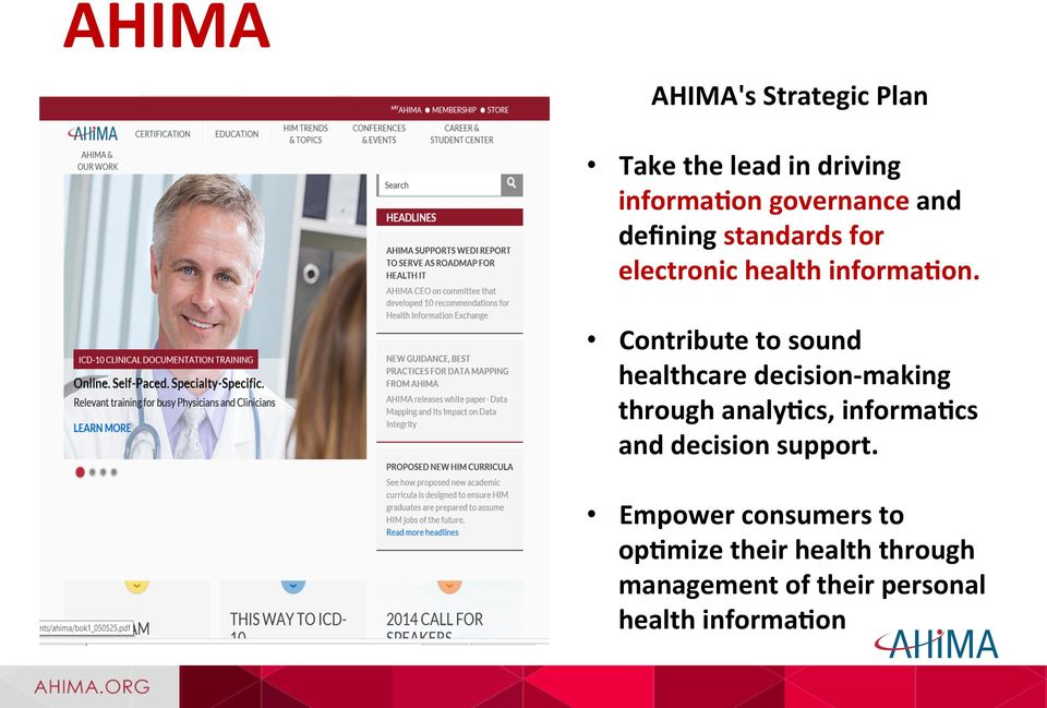 Contribute to sound healthcare decision- making through analy=cs, informa=cs and