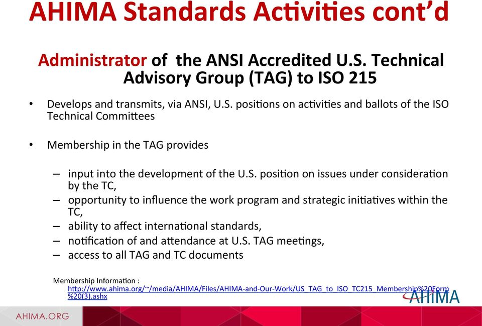 standards, nomficamon of and a_endance at U.S. TAG meemngs, access to all TAG and TC documents Membership InformaMon : h_p://www.ahima.