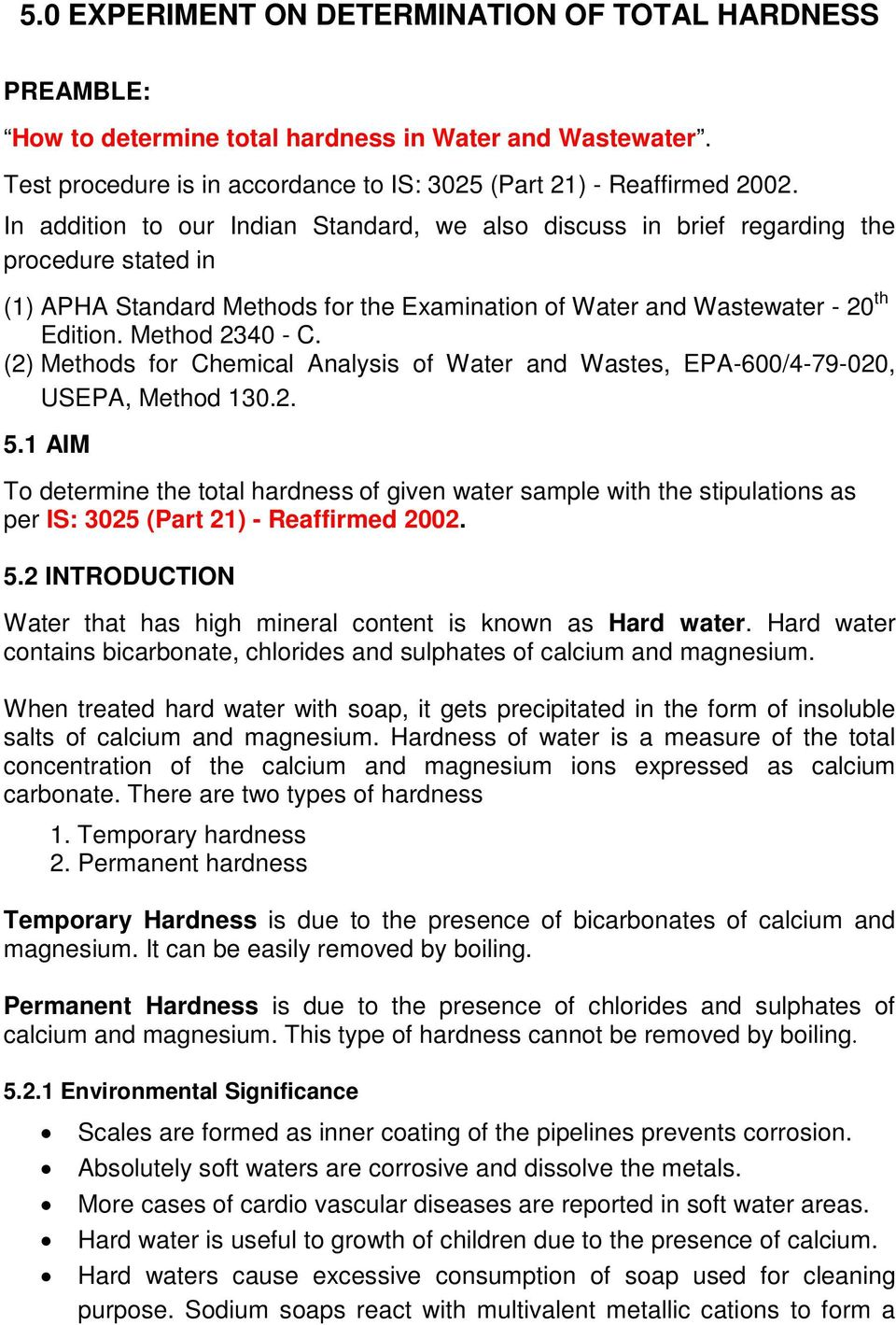 (2) Methods for Chemical Analysis of Water and Wastes, EPA-600/4-79-020, USEPA, Method 130.2. 5.