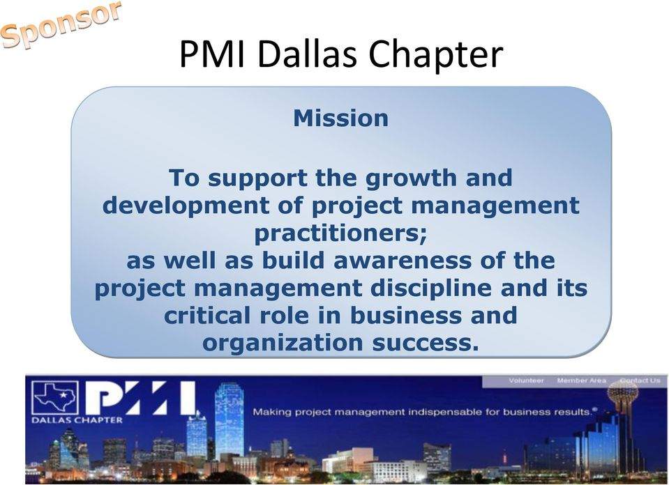 as build awareness of the project management discipline