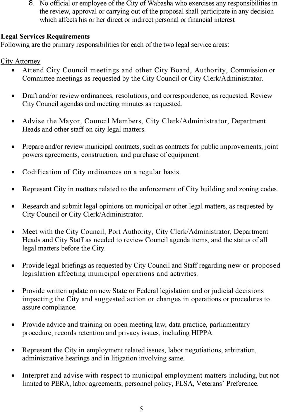 meetings and other City Board, Authority, Commission or Committee meetings as requested by the City Council or City Clerk/Administrator.