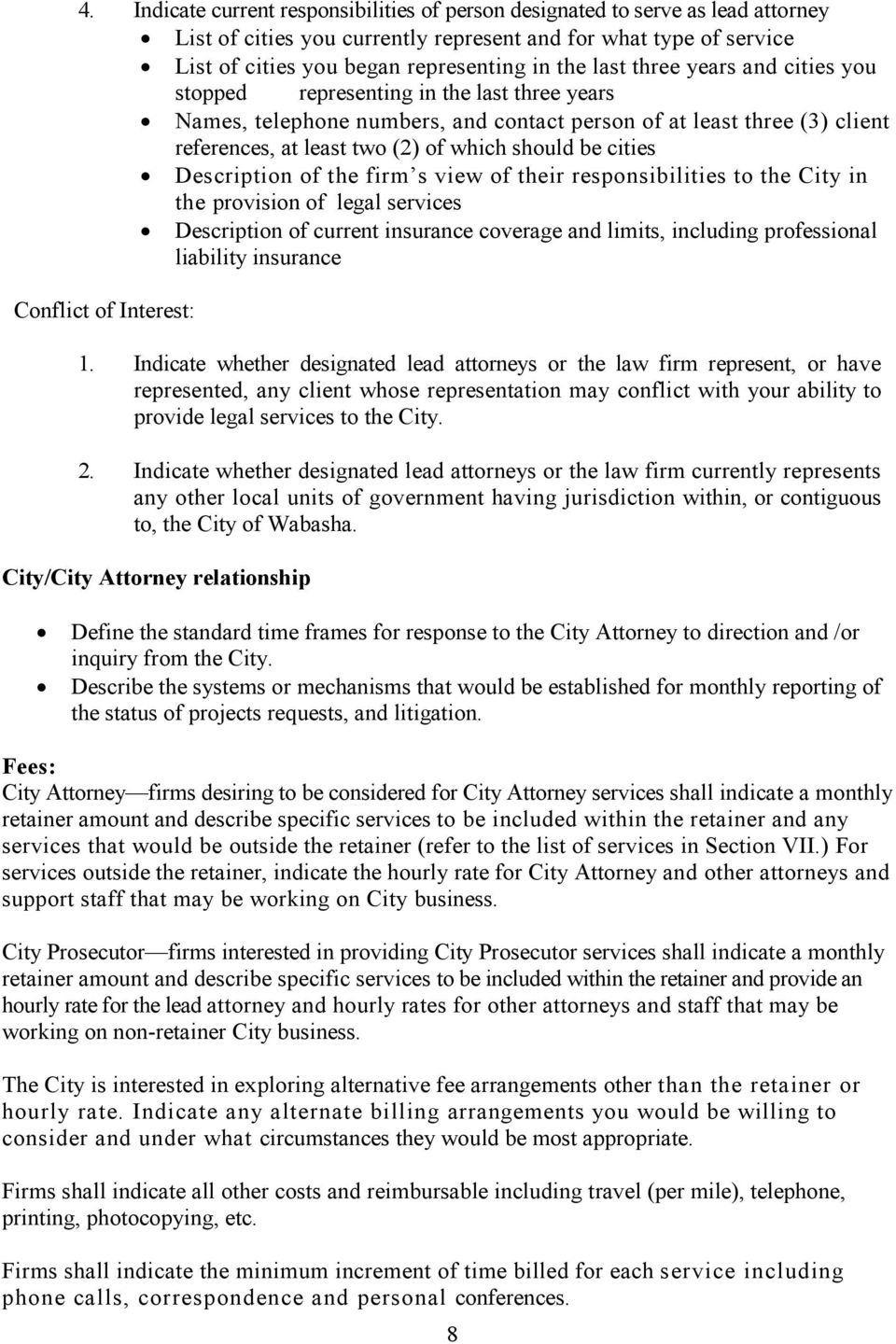 cities Description of the firm s view of their responsibilities to the City in the provision of legal services Description of current insurance coverage and limits, including professional liability