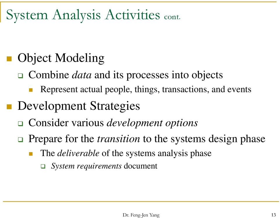 things, transactions, and events Development Strategies Consider various development