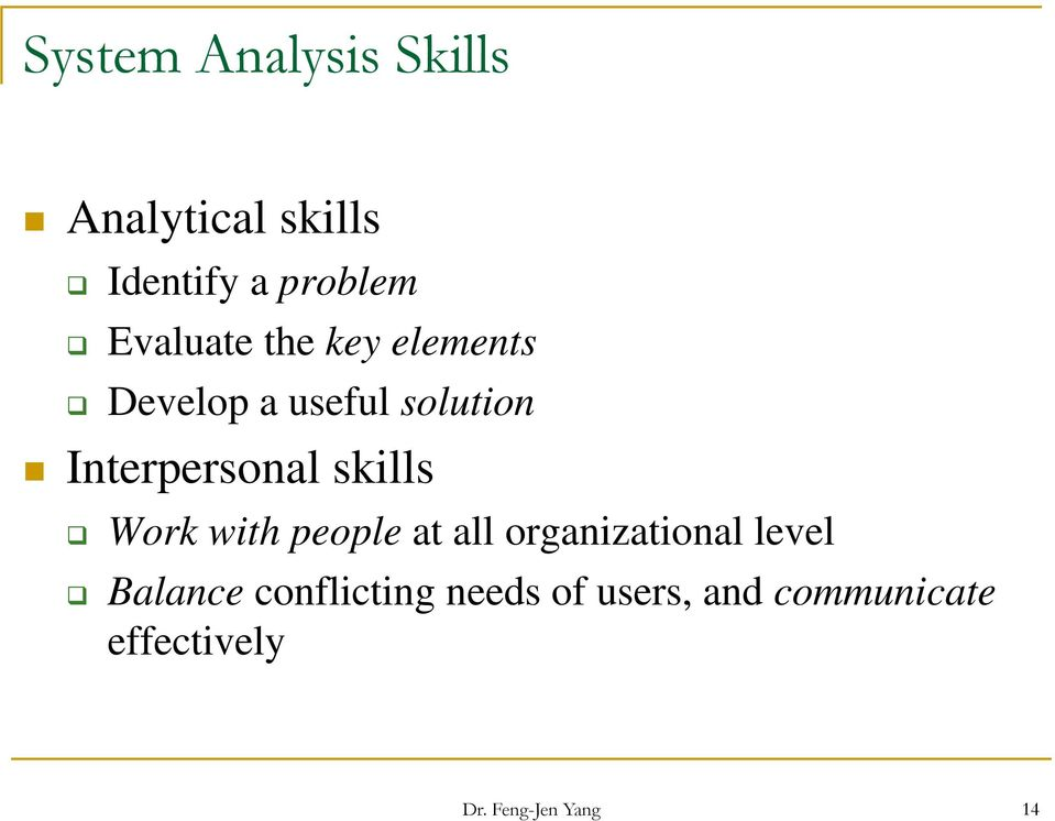 skills Work with people at all organizational level Balance