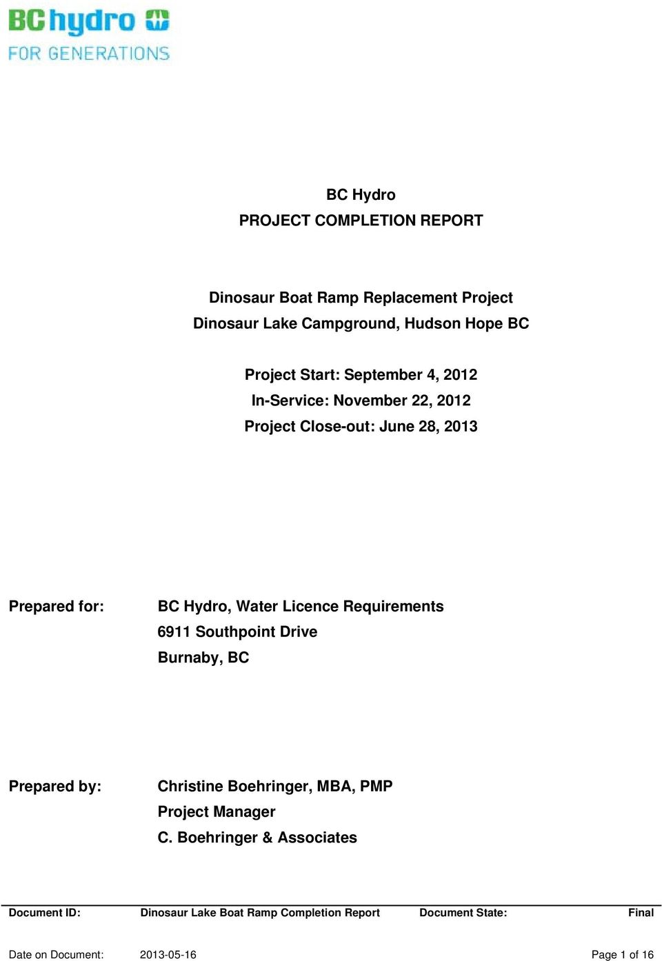 2013 Prepared for: BC Hydro, Water Licence Requirements 6911 Southpoint Drive Burnaby, BC Prepared by: