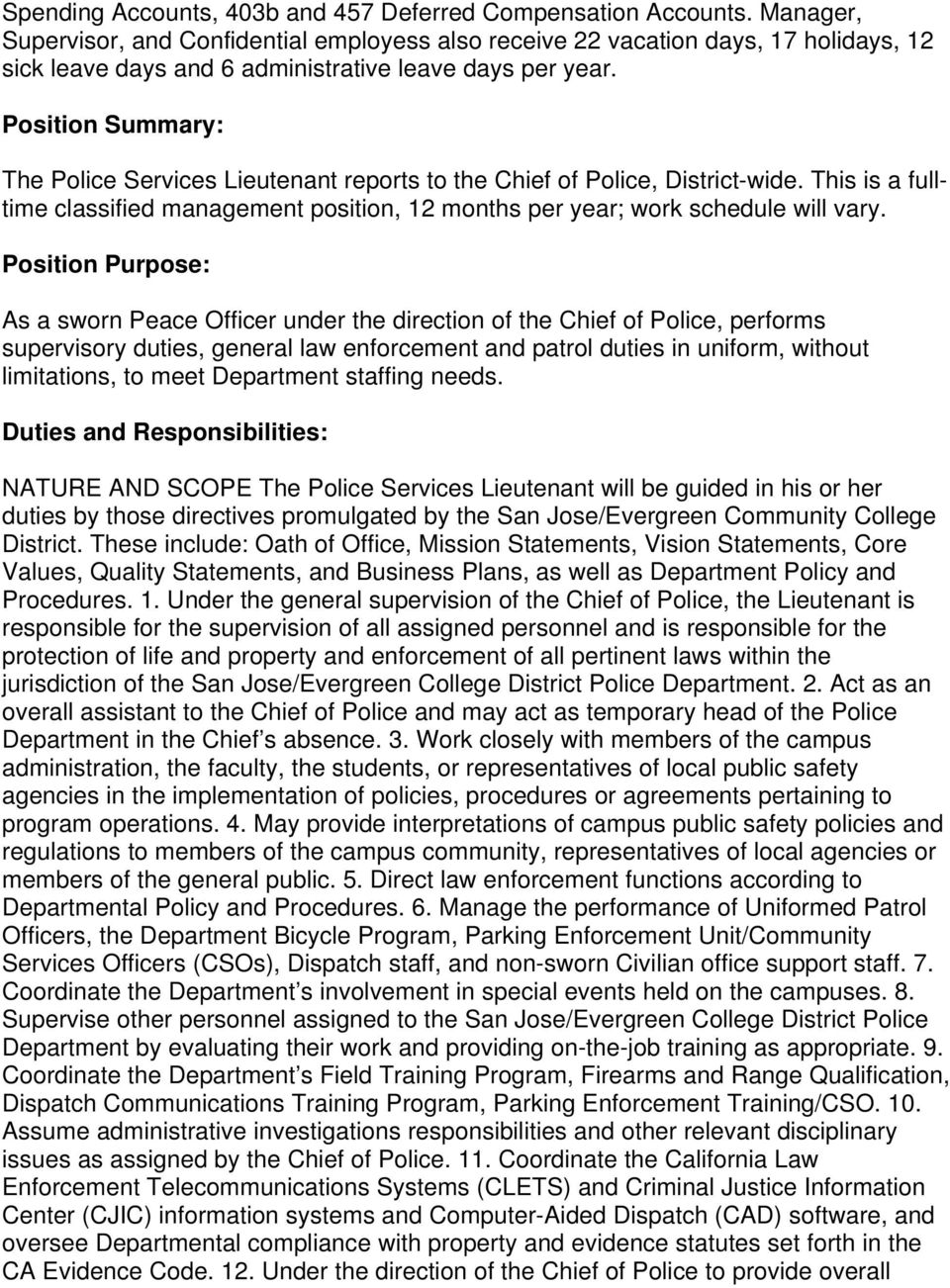 Position Summary: The Police Services Lieutenant reports to the Chief of Police, District-wide. This is a fulltime classified management position, 12 months per year; work schedule will vary.