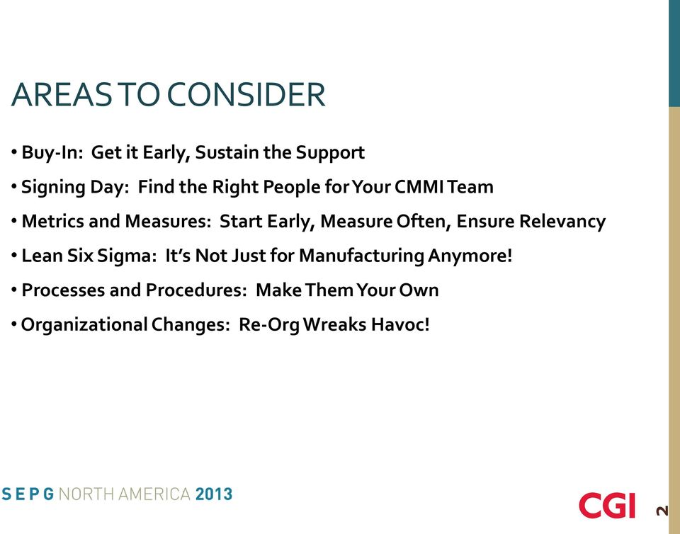 Often, Ensure Relevancy Lean Six Sigma: It s Not Just for Manufacturing Anymore!