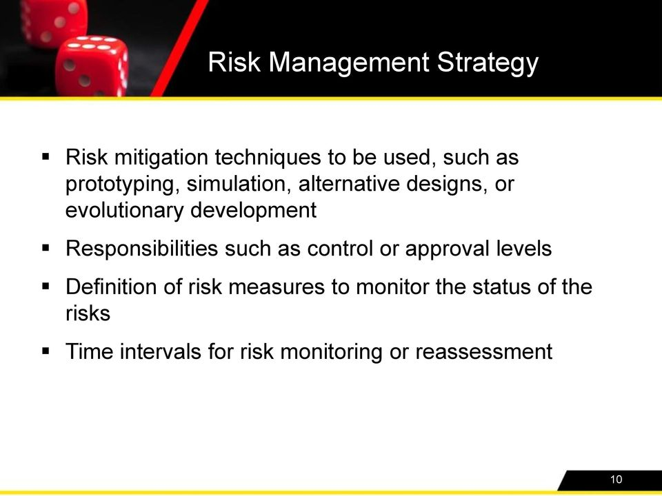 Responsibilities such as control or approval levels Definition of risk
