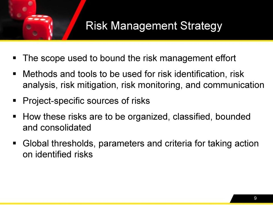communication Project-specific sources of risks How these risks are to be organized, classified,