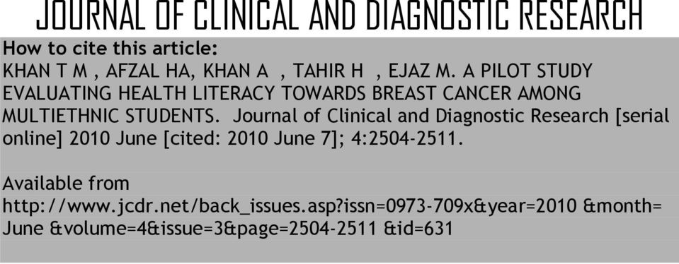 Journal of Clinical and Diagnostic Research [serial online] 2010 June [cited: 2010 June 7]; 4:2504-2511.