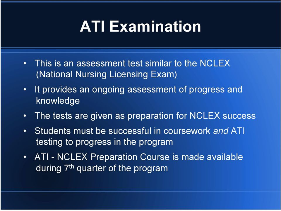 preparation for NCLEX success Students must be successful in coursework and ATI testing to