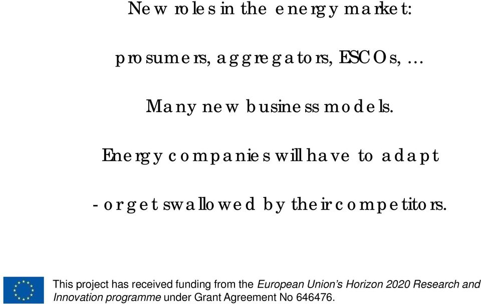 Energy companies will have to adapt - or get swallowed by their competitors.