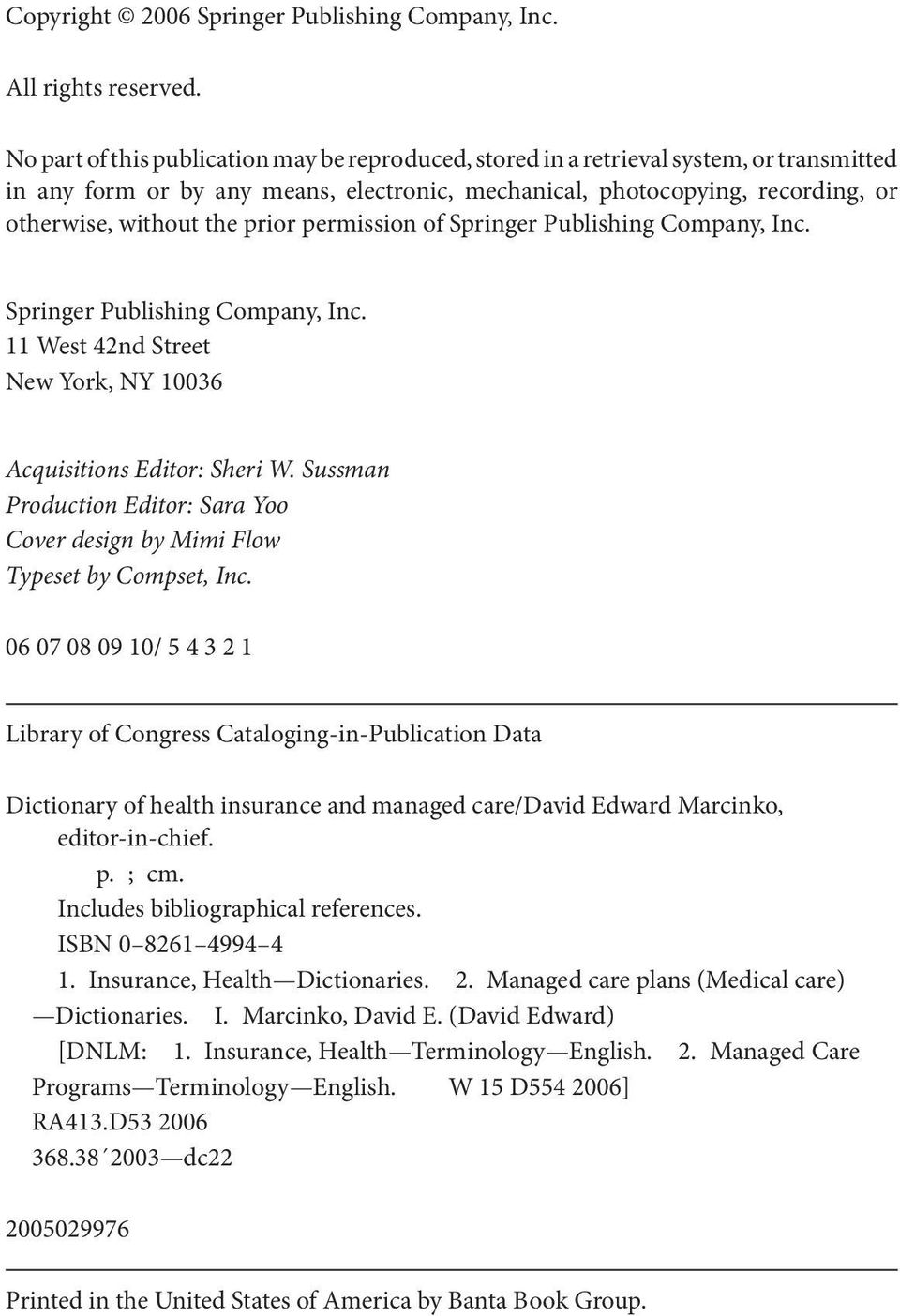prior permission of Springer Publishing Company, Inc. Springer Publishing Company, Inc. 11 West 42nd Street New York, NY 10036 Acquisitions Editor: Sheri W.