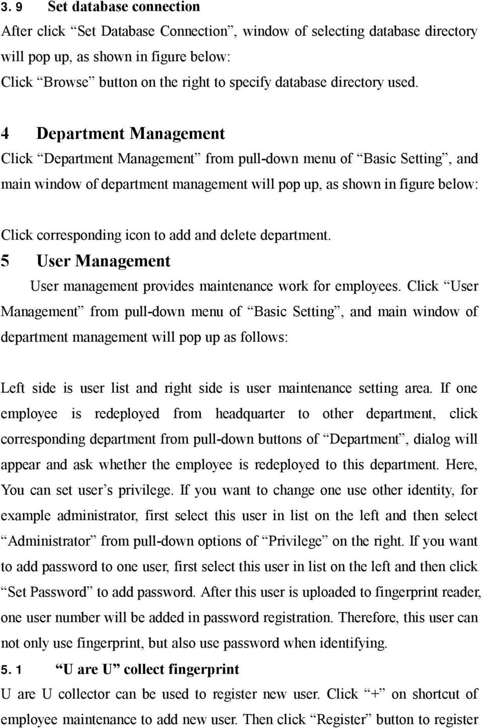 4 Department Management Click Department Management from pull-down menu of Basic Setting, and main window of department management will pop up, as shown in figure below: Click corresponding icon to