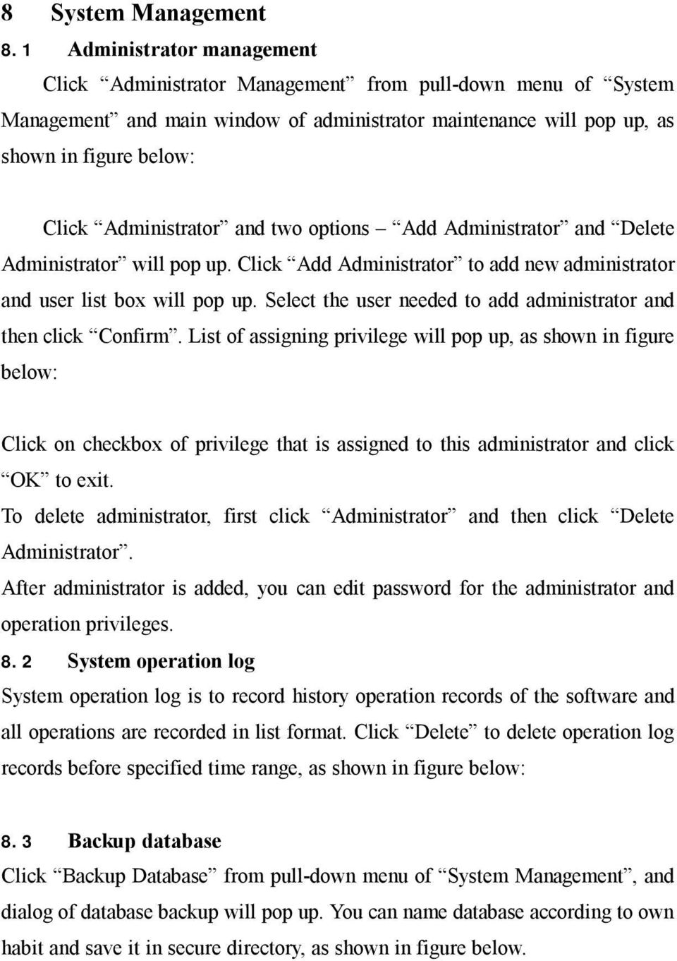 Administrator and two options Add Administrator and Delete Administrator will pop up. Click Add Administrator to add new administrator and user list box will pop up.