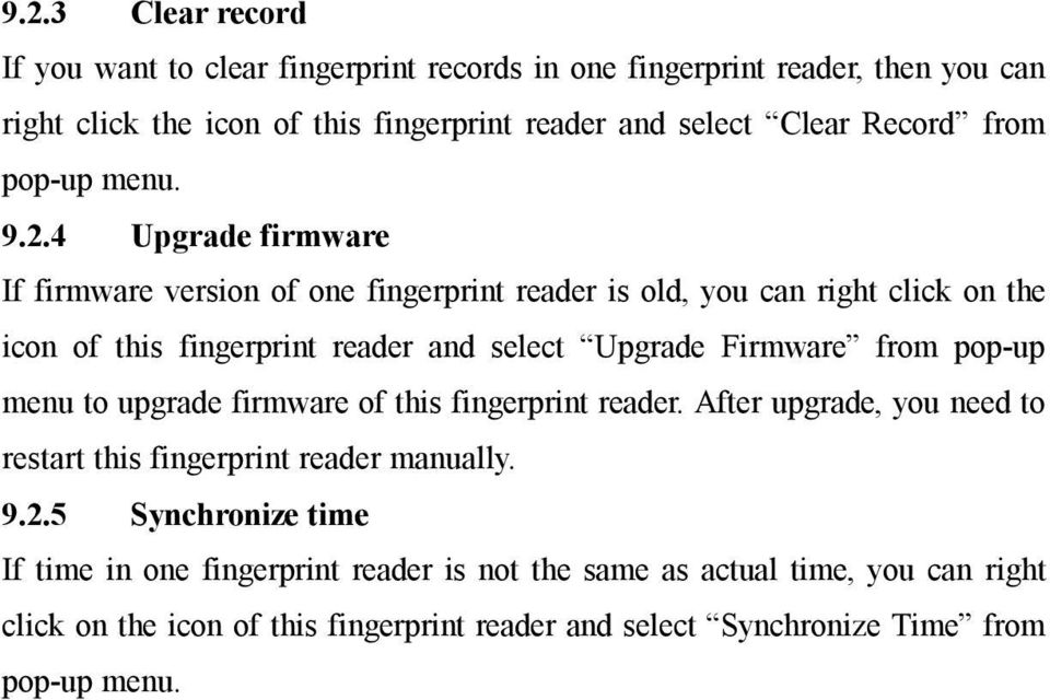 4 Upgrade firmware If firmware version of one fingerprint reader is old, you can right click on the icon of this fingerprint reader and select Upgrade Firmware from