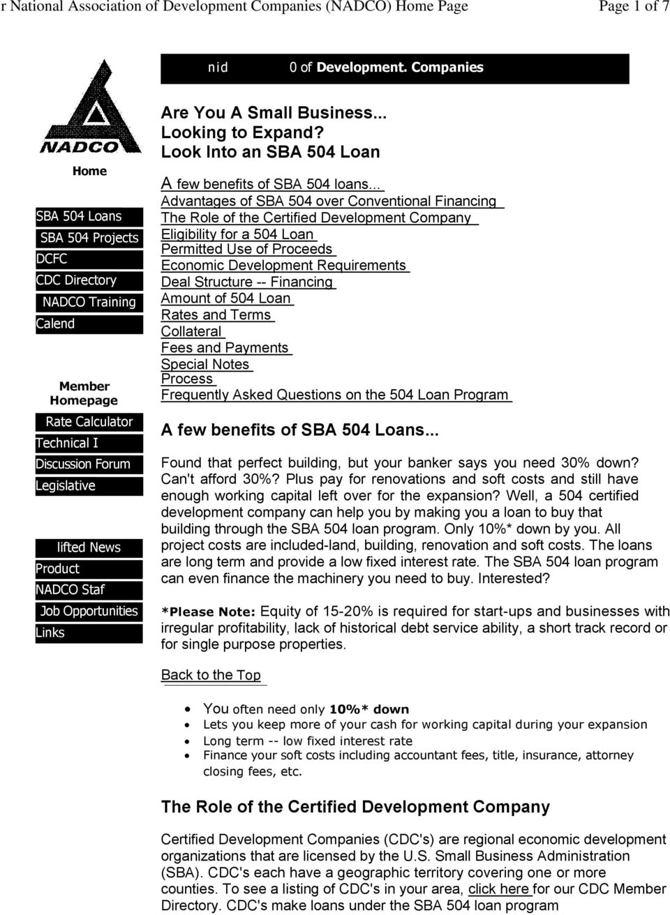 Opportunities Links Are You A Small Business... Looking to Expand? Look Into an SBA 504 Loan A few benefits of SBA 504 loans.