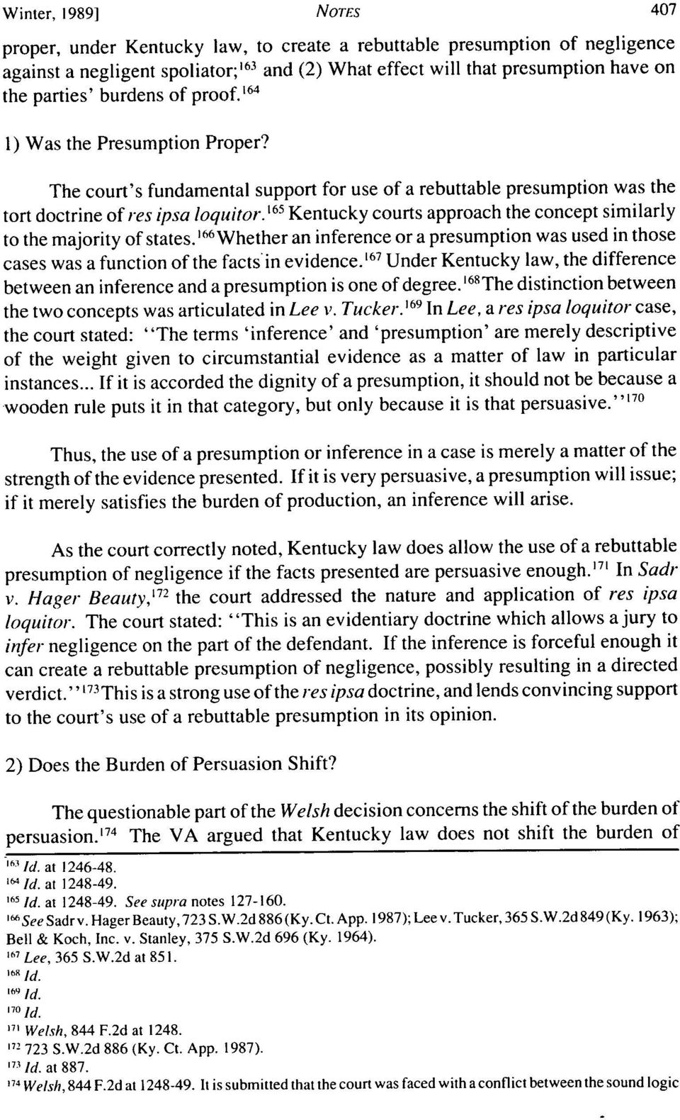 ' 65 Kentucky courts approach the concept similarly to the majority of states. 166 Whether an inference or a presumption was used in those cases was a function of the facts in evidence.