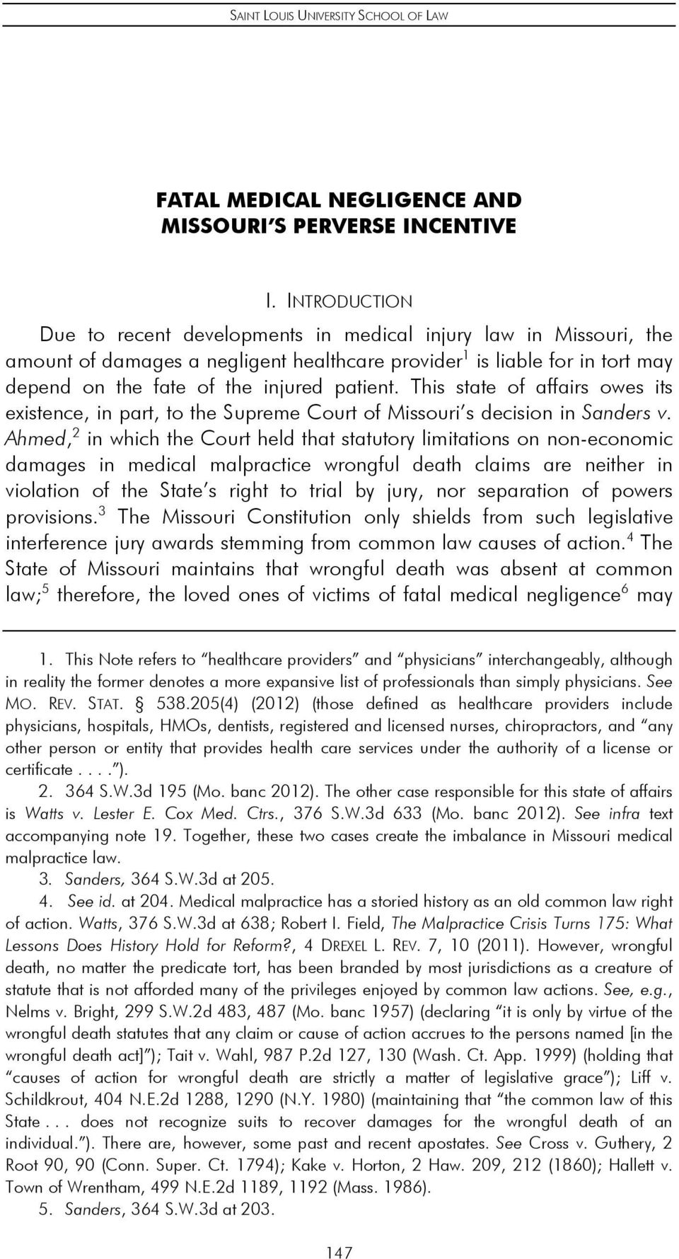 This state of affairs owes its existence, in part, to the Supreme Court of Missouri s decision in Sanders v.