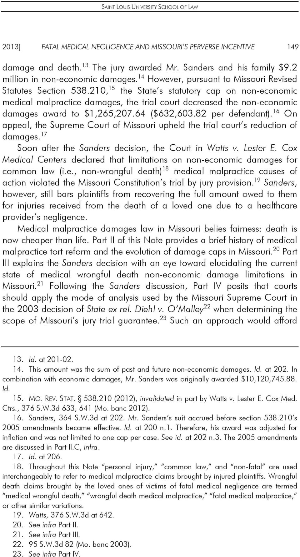 210, 15 the State s statutory cap on non-economic medical malpractice damages, the trial court decreased the non-economic damages award to $1,265,207.64 ($632,603.82 per defendant).