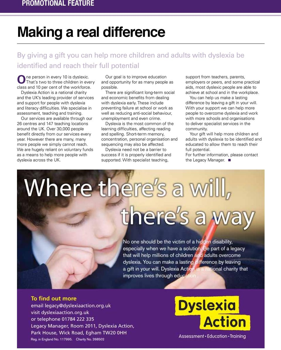 Dyslexia Action is a national charity and the UK s leading provider of services and support for people with dyslexia and literacy difficulties. We specialise in assessment, teaching and training.