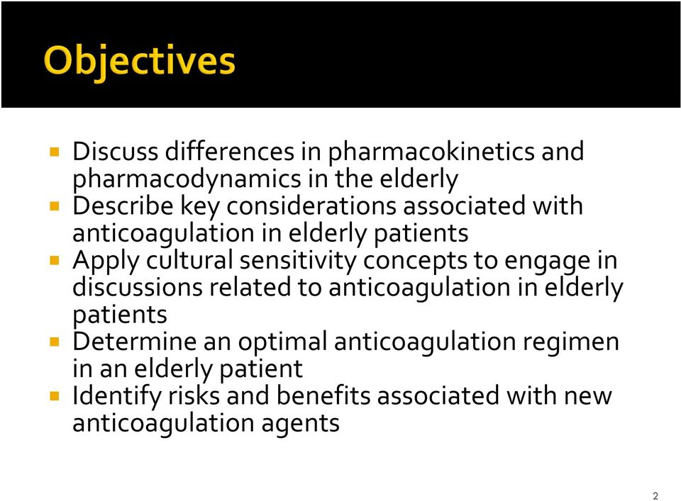 concepts to engage in discussions related to anticoagulation in elderly patients Determine an