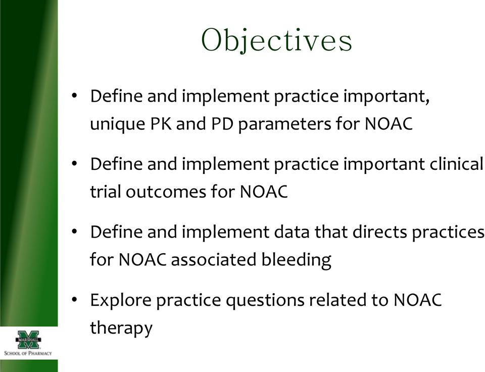 trial outcomes for NOAC Define and implement data that directs practices