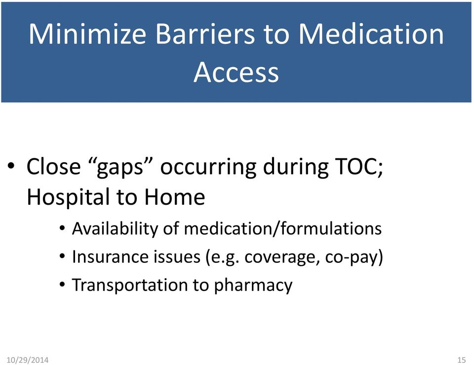 Availability of medication/formulations Insurance