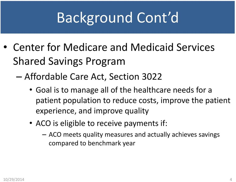 to reduce costs, improve the patient experience, and improve quality ACO is eligible to receive
