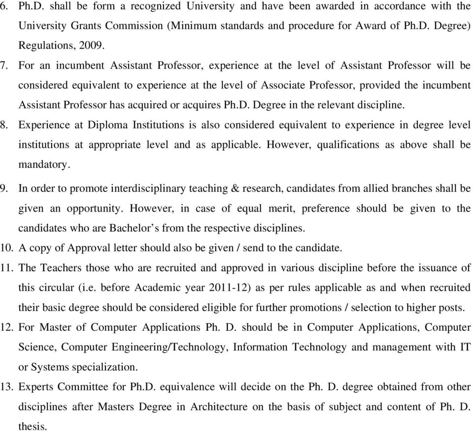 Assistant Professor has acquired or acquires Ph.D. Degree in the relevant discipline. 8.