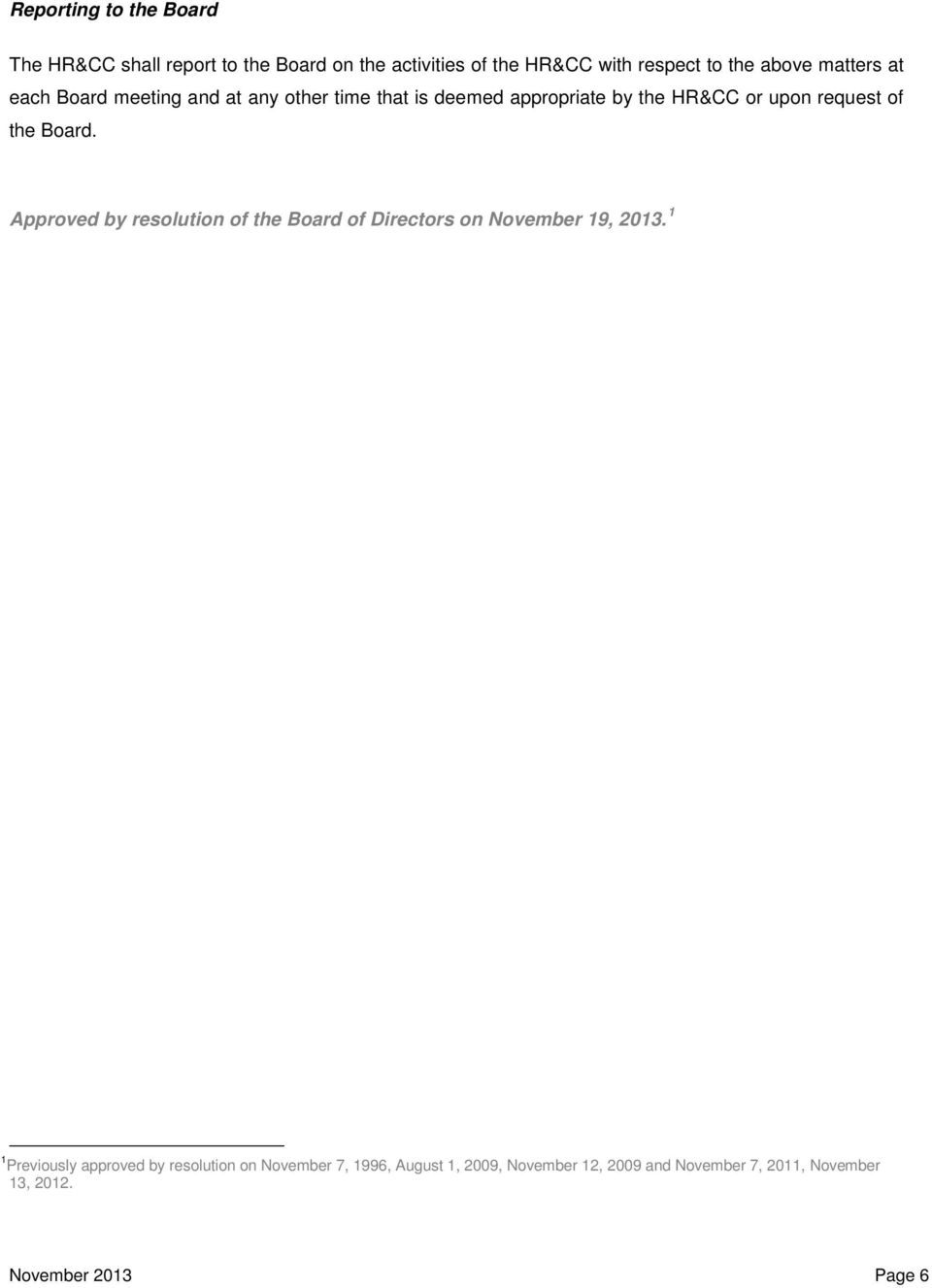 Board. Approved by resolution of the Board of Directors on November 19, 2013.