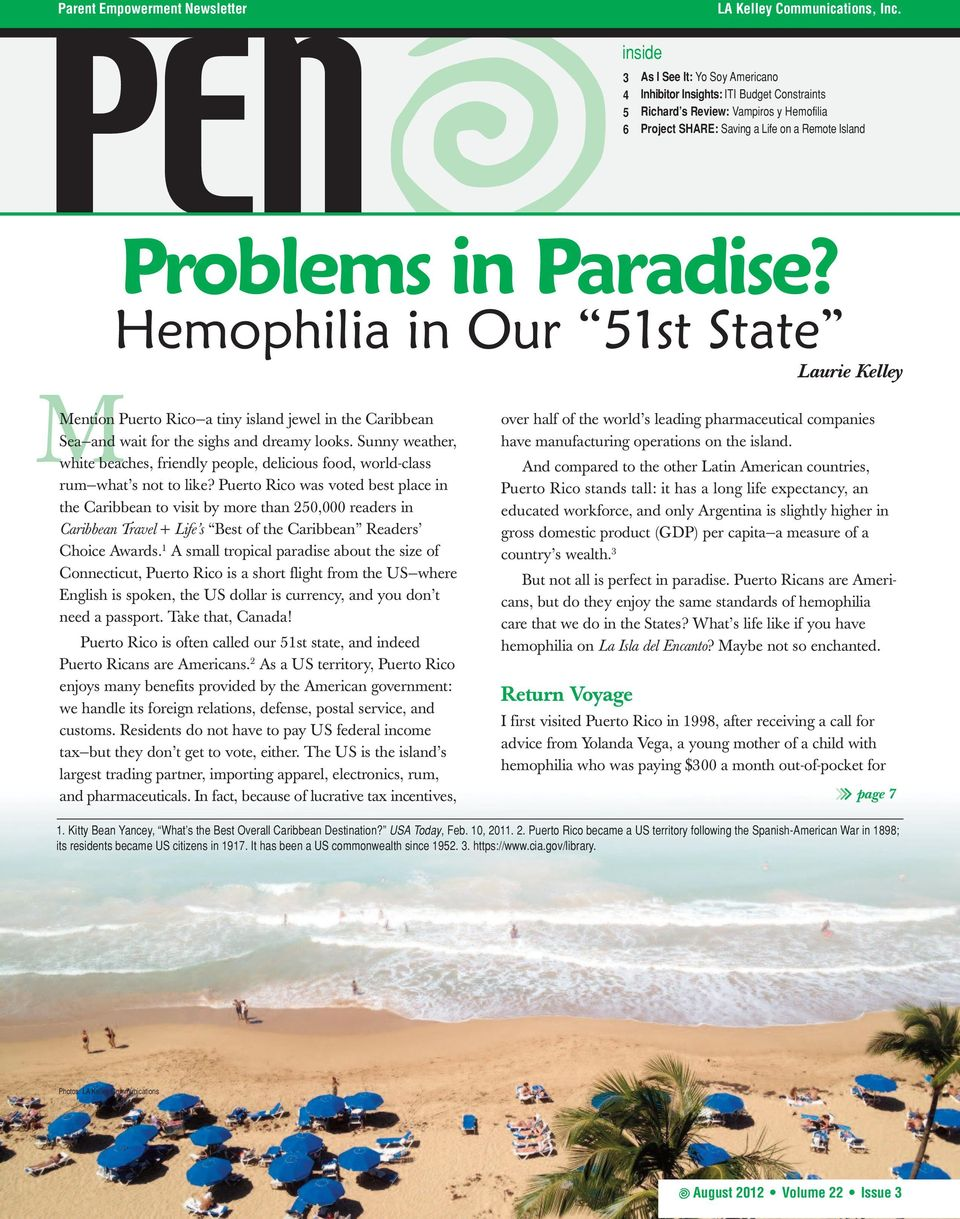 Hemophilia in Our 51st State Laurie Kelley Mention Puerto Rico a tiny island jewel in the Caribbean Sea and wait for the sighs and dreamy looks.