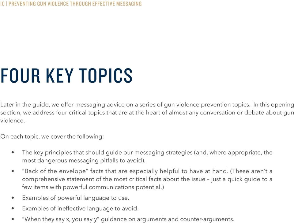 On each topic, we cover the following: The key principles that should guide our messaging strategies (and, where appropriate, the most dangerous messaging pitfalls to avoid).