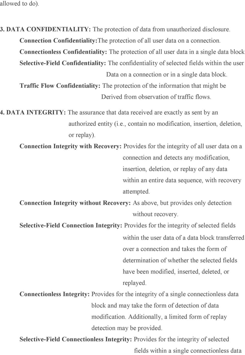 in a single data block. Traffic Flow Confidentiality: The protection of the information that might be Derived from observation of traffic flows. 4.