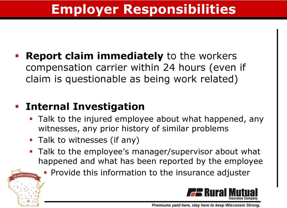 happened, any witnesses, any prior history of similar problems Talk to witnesses (if any) Talk to the employee s