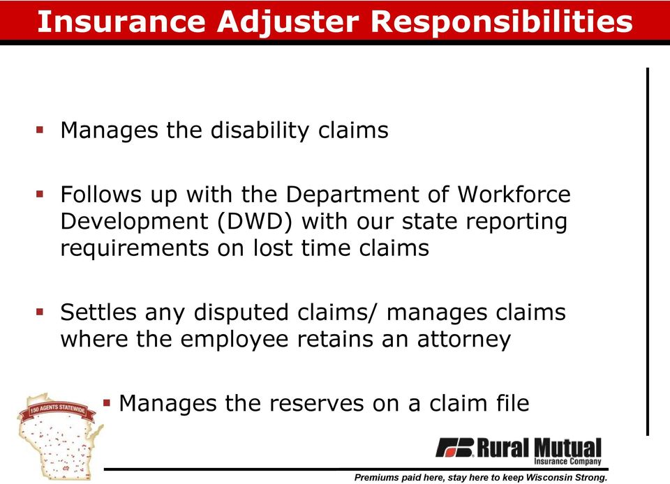 requirements on lost time claims Settles any disputed claims/ manages claims