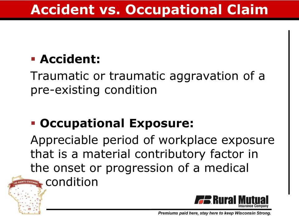 of a pre-existing condition Occupational Exposure: Appreciable