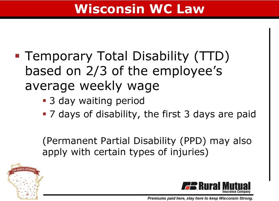 days of disability, the first 3 days are paid (Permanent
