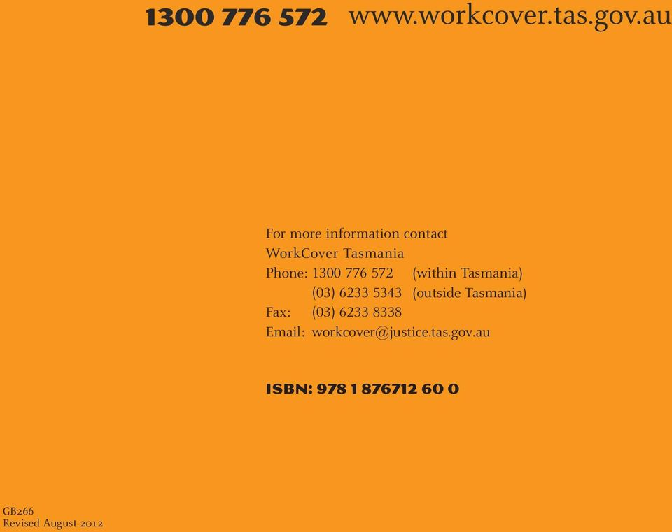 Tasmania) Fax: (03) 6233 8338 Email: workcover@justice.