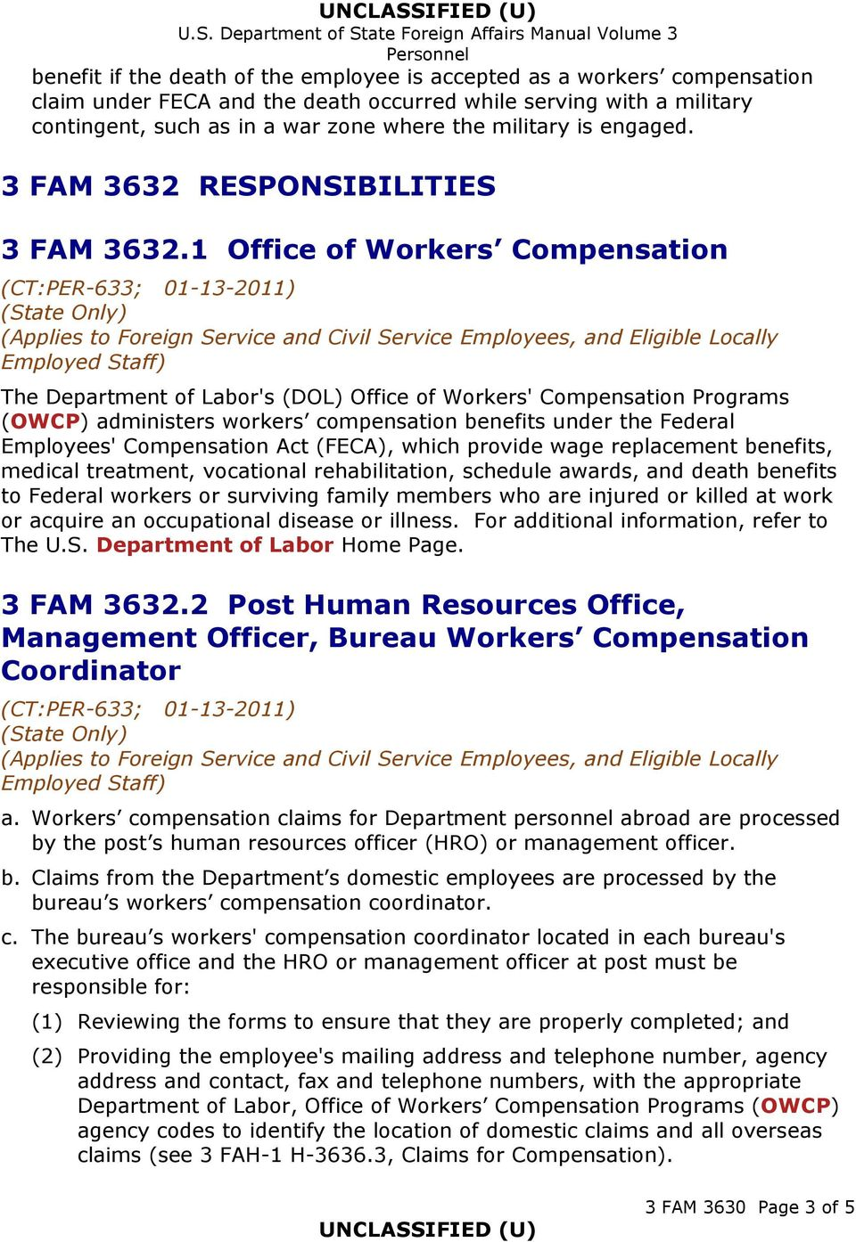1 Office of Workers Compensation The Department of Labor's (DOL) Office of Workers' Compensation Programs (OWCP) administers workers compensation benefits under the Federal Employees' Compensation