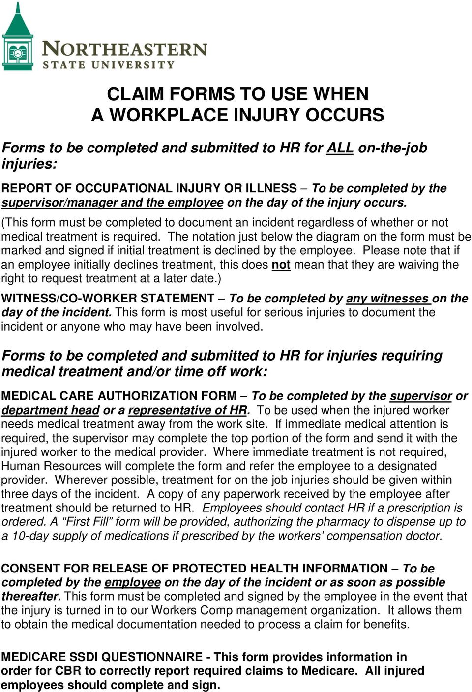 The notation just below the diagram on the form must be marked and signed if initial treatment is declined by the employee.