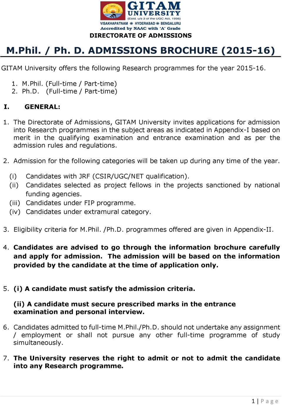 The Directorate of Admissions, GITAM University invites applications for admission into Research programmes in the subject areas as indicated in Appendix-I based on merit in the qualifying