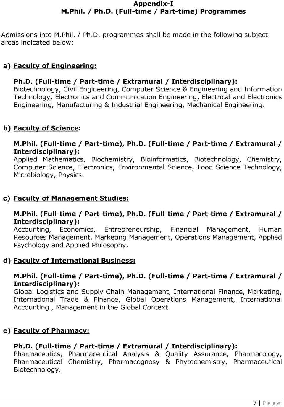 programmes shall be made in the following subject areas indicated below: a) Faculty of Engineering: Ph.D.