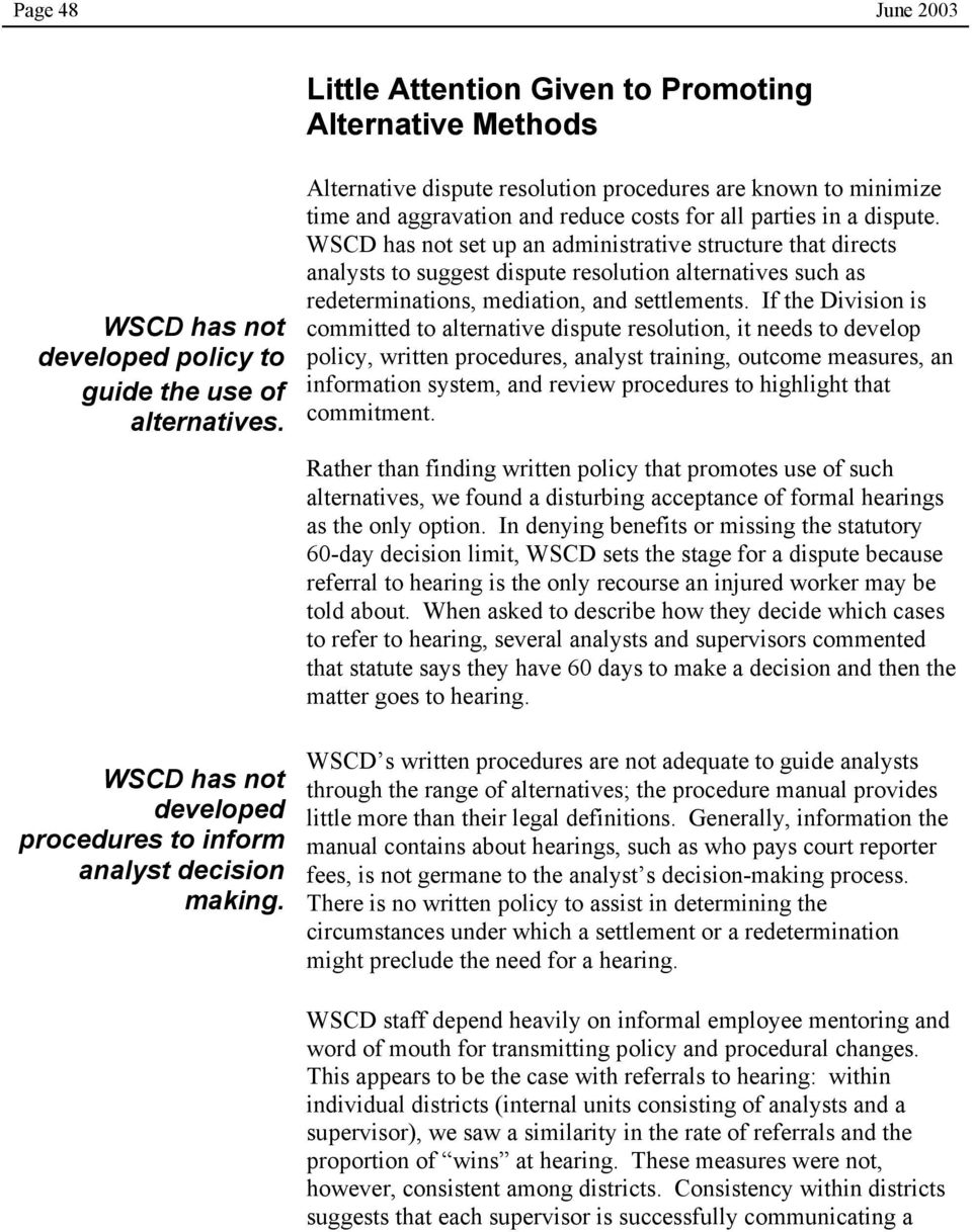 WSCD has not set up an administrative structure that directs analysts to suggest dispute resolution alternatives such as redeterminations, mediation, and settlements.