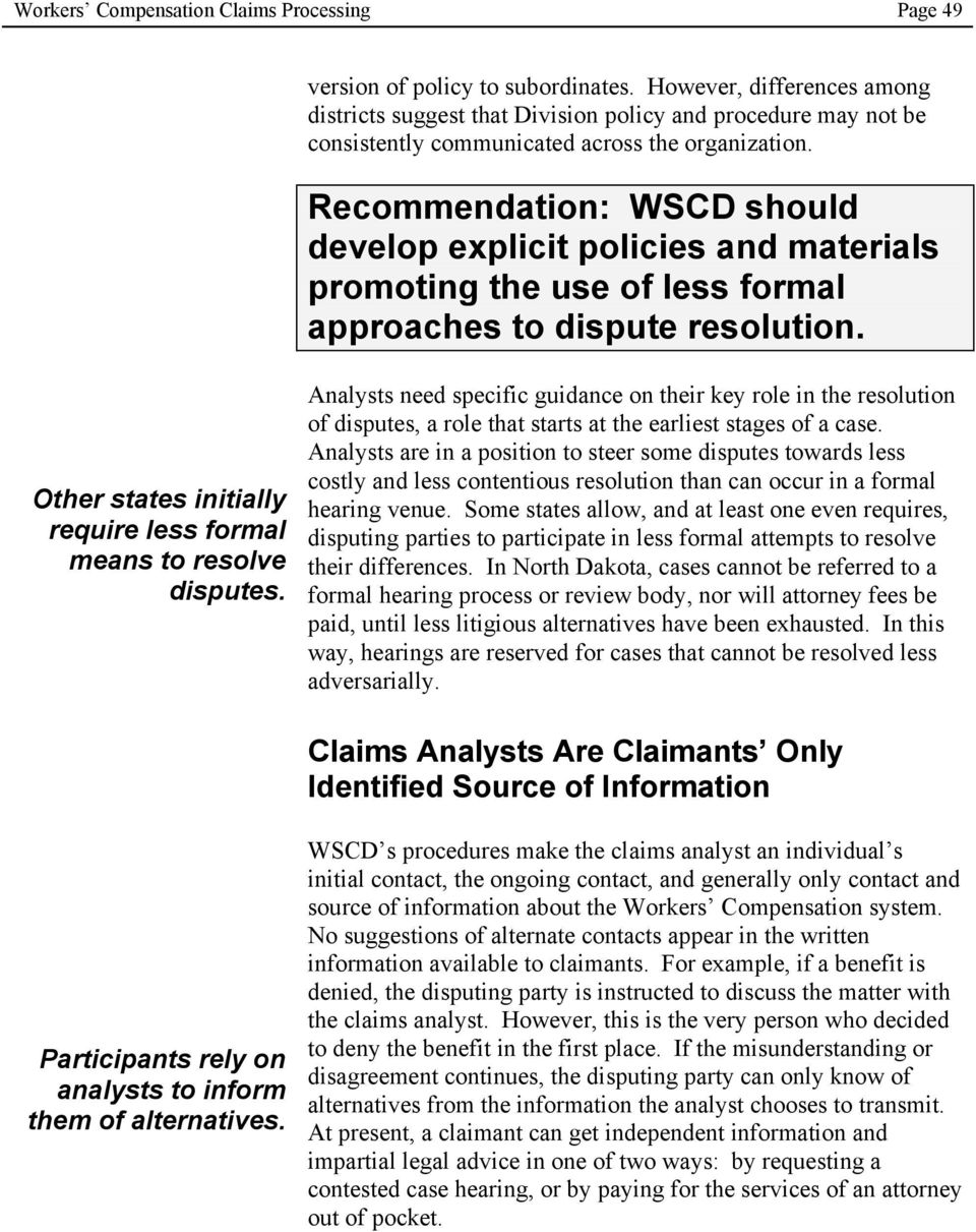 Recommendation: WSCD should develop explicit policies and materials promoting the use of less formal approaches to dispute resolution.