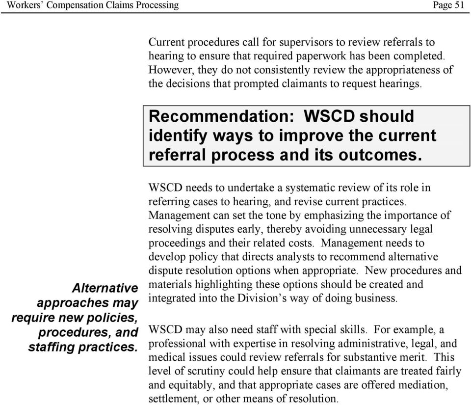 Recommendation: WSCD should identify ways to improve the current referral process and its outcomes. Alternative approaches may require new policies, procedures, and staffing practices.