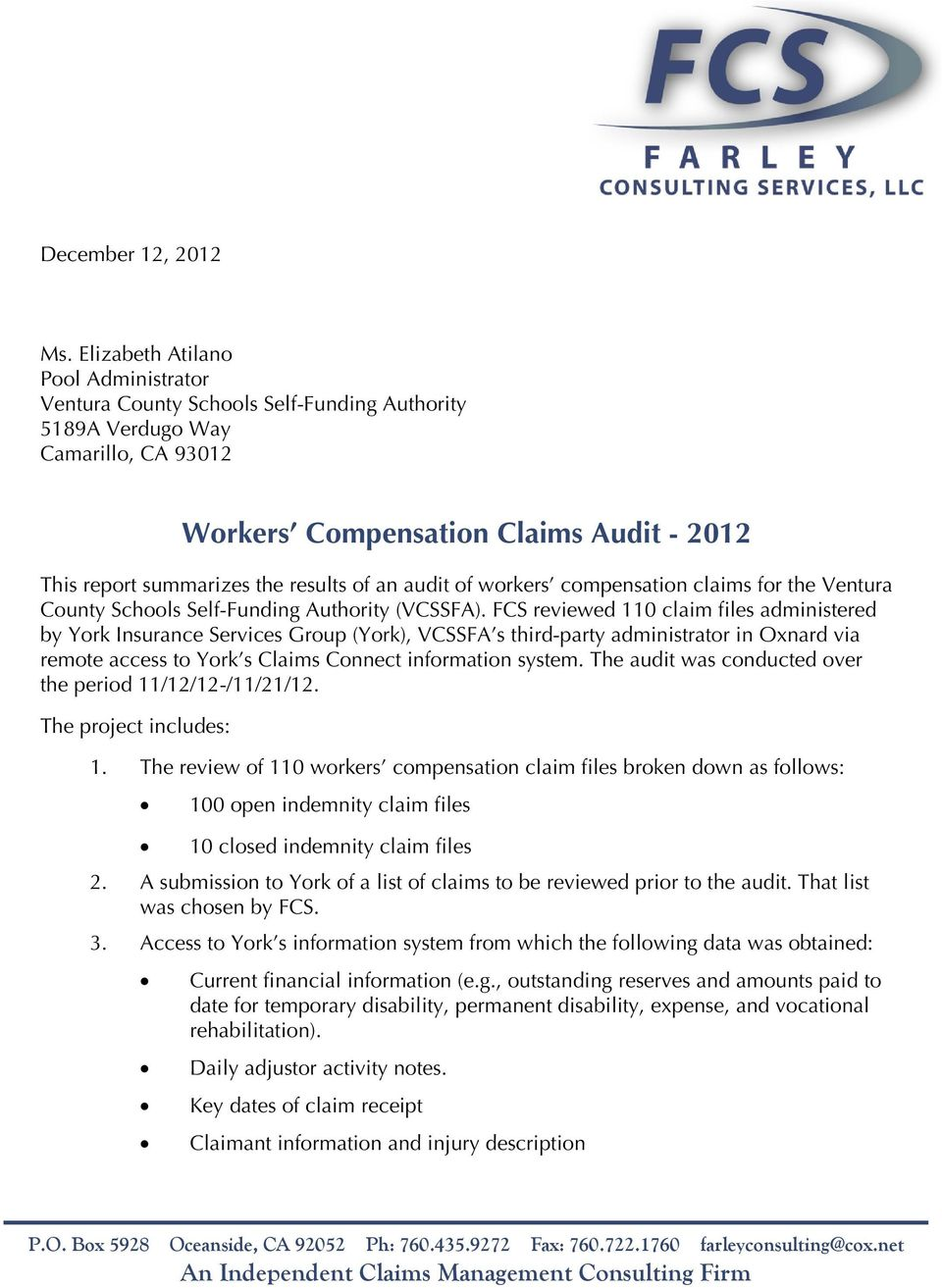 an audit of workers compensation claims for the Ventura County Schools Self-Funding Authority (VCSSFA).