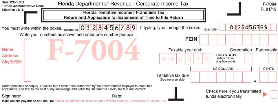 Extension of Time to File Return 0 1 2 3 4 5 6 7 8 9 You must write within the boxes. F-7004 (example) Write your numbers as shown and enter one number per box.
