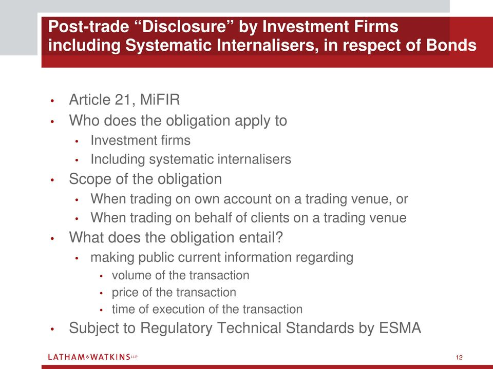 venue, or When trading on behalf of clients on a trading venue What does the obligation entail?