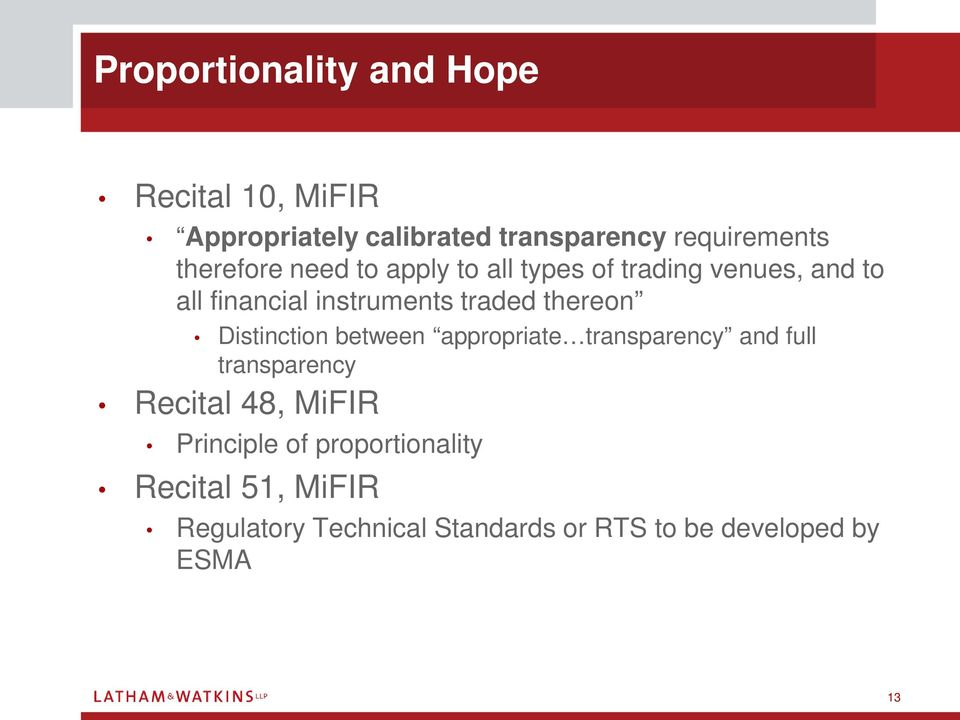 thereon Distinction between appropriate transparency and full transparency Recital 48, MiFIR